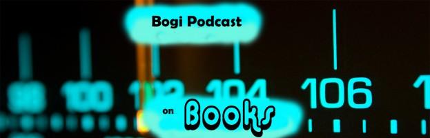 Bogi Podcast – Ep. 6 on Books